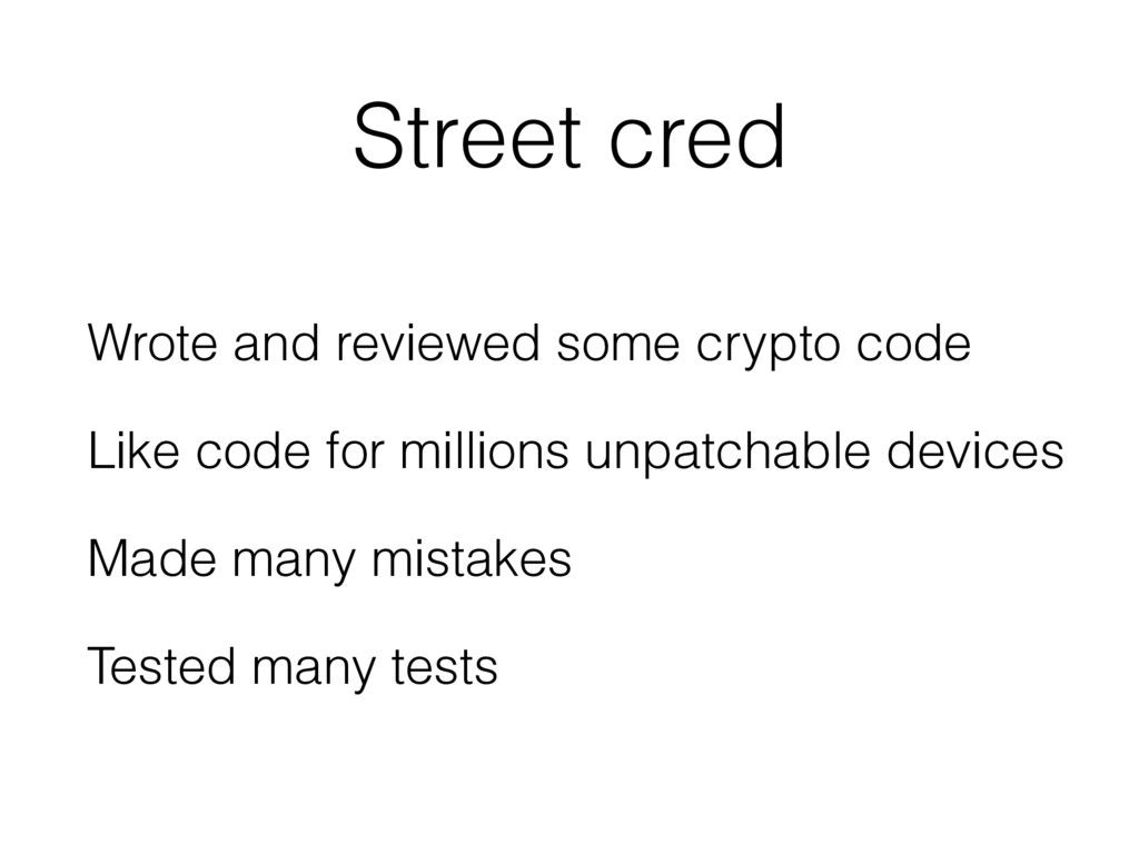 Street cred Wrote and reviewed some crypto code...