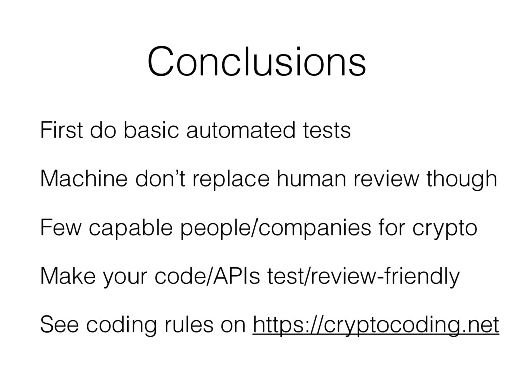 Conclusions First do basic automated tests Mach...