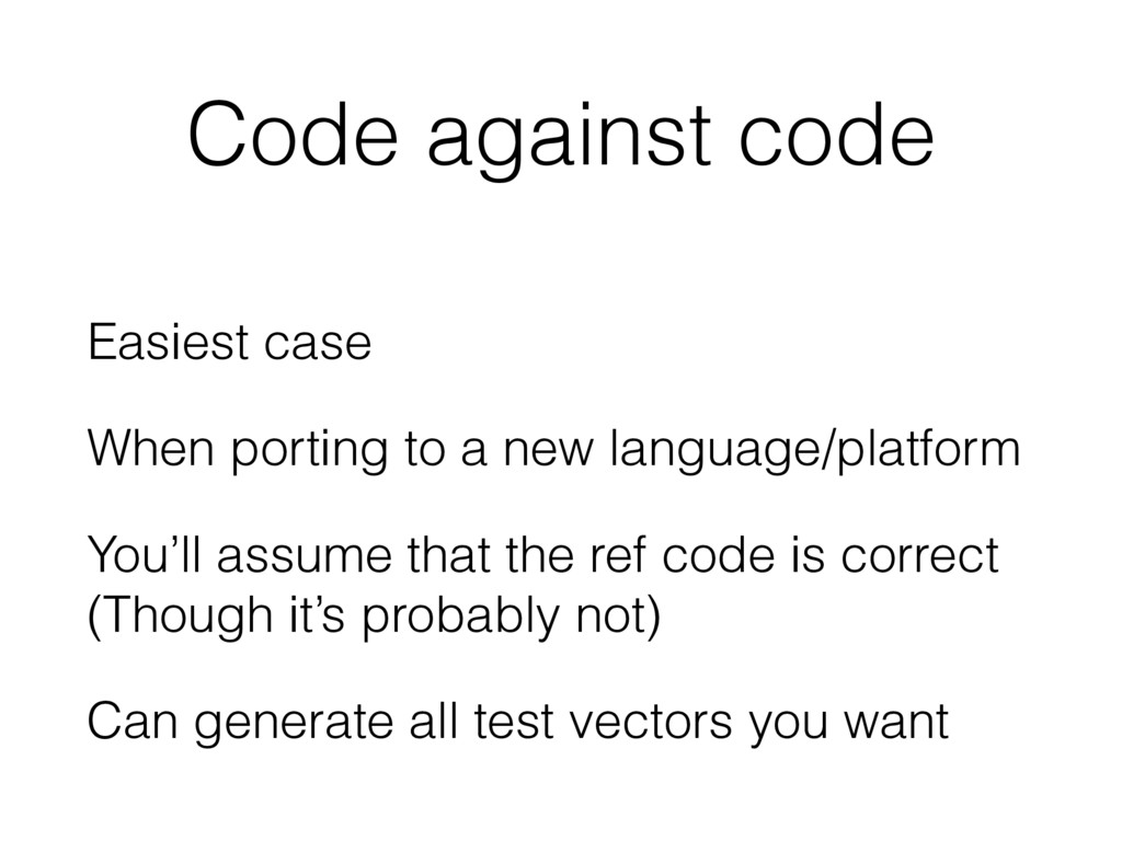 Code against code Easiest case When porting to ...