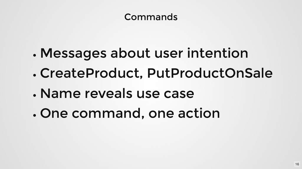 Commands Commands Messages about user intention...