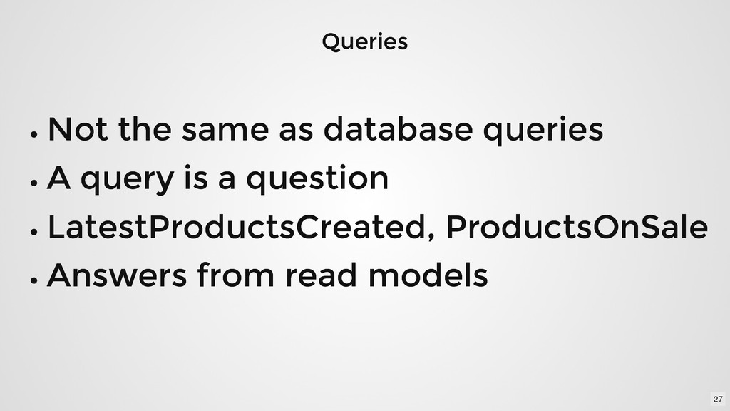 Queries Queries Not the same as database querie...
