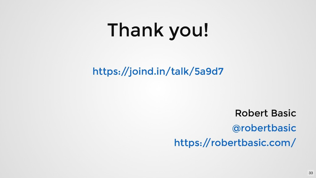 Thank you! Thank you! Robert Basic Robert Basic...