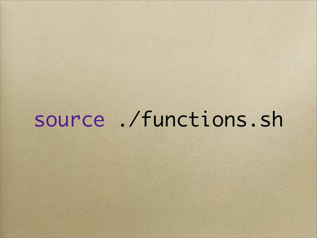 source ./functions.sh