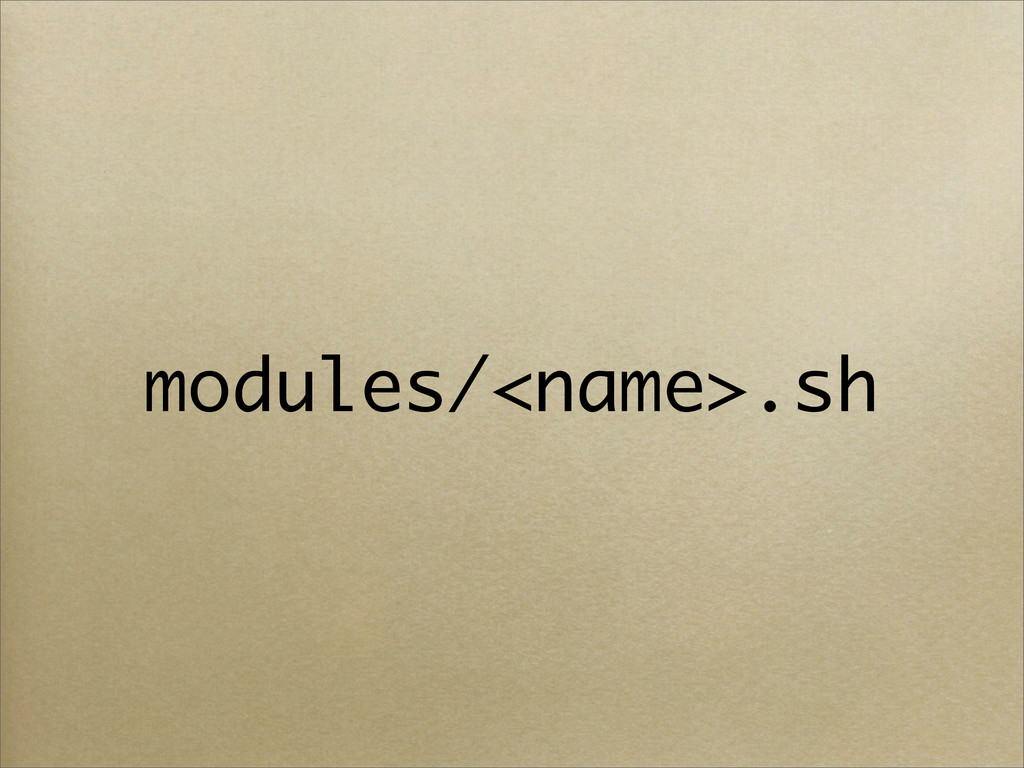 modules/<name>.sh