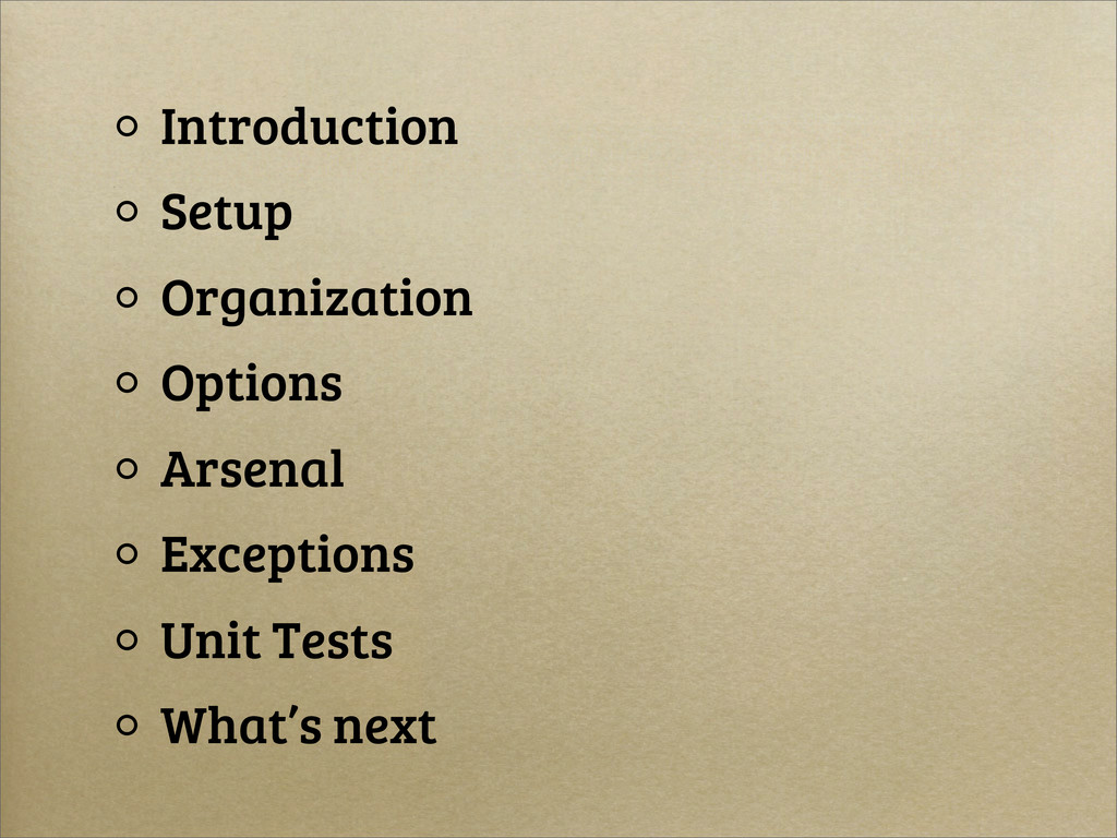 Introduction Setup Organization Options Arsenal...