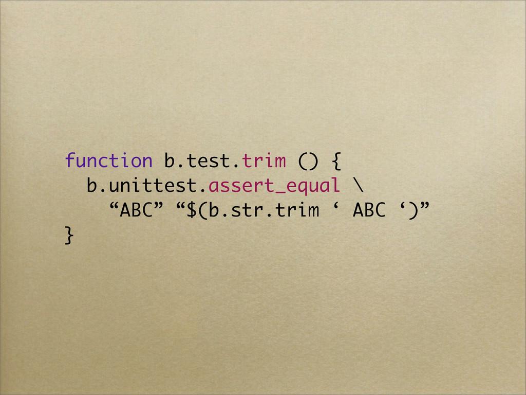 function b.test.trim () { b.unittest.assert_equ...