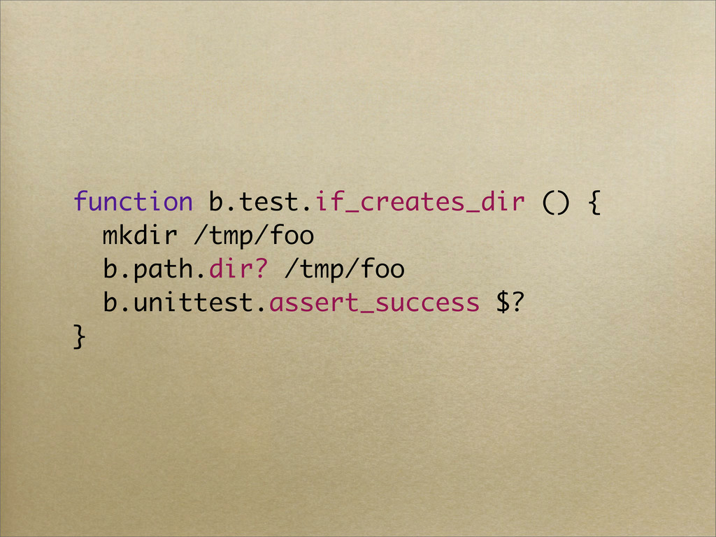 function b.test.if_creates_dir () { mkdir /tmp/...