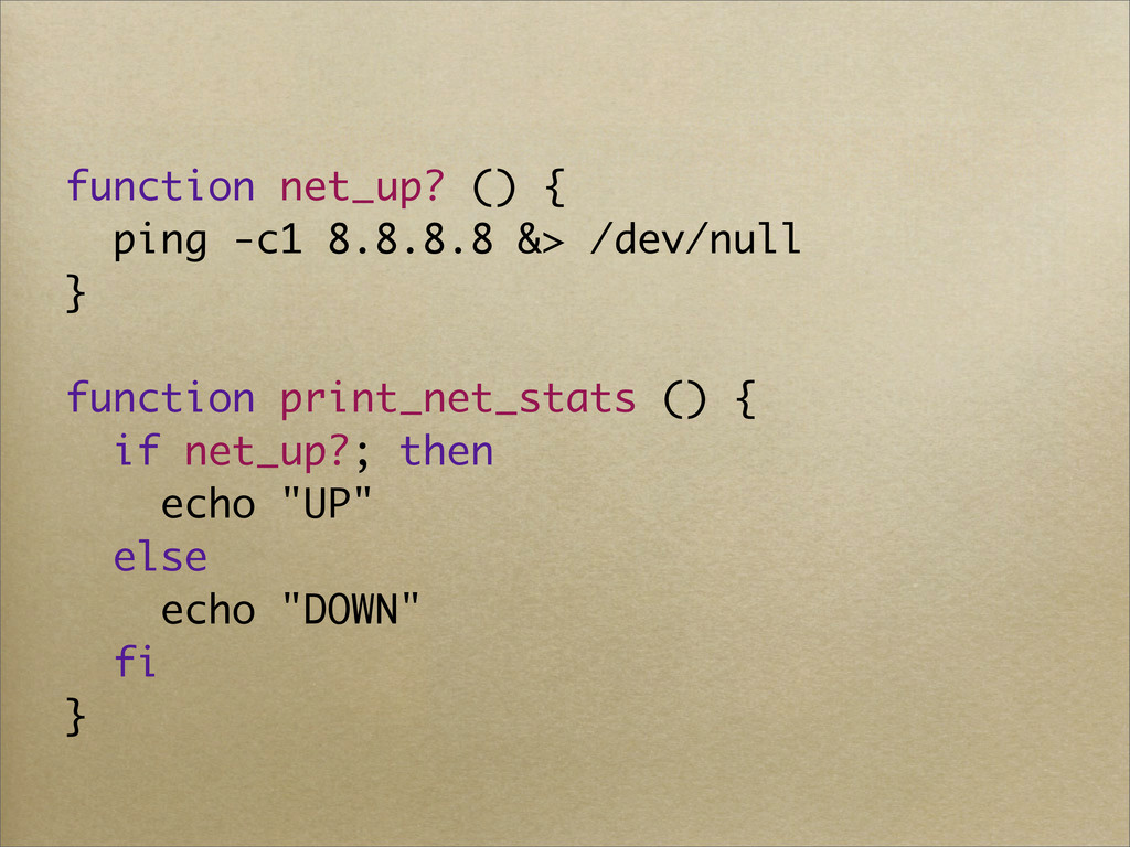 function net_up? () { ping -c1 8.8.8.8 &> /dev/...