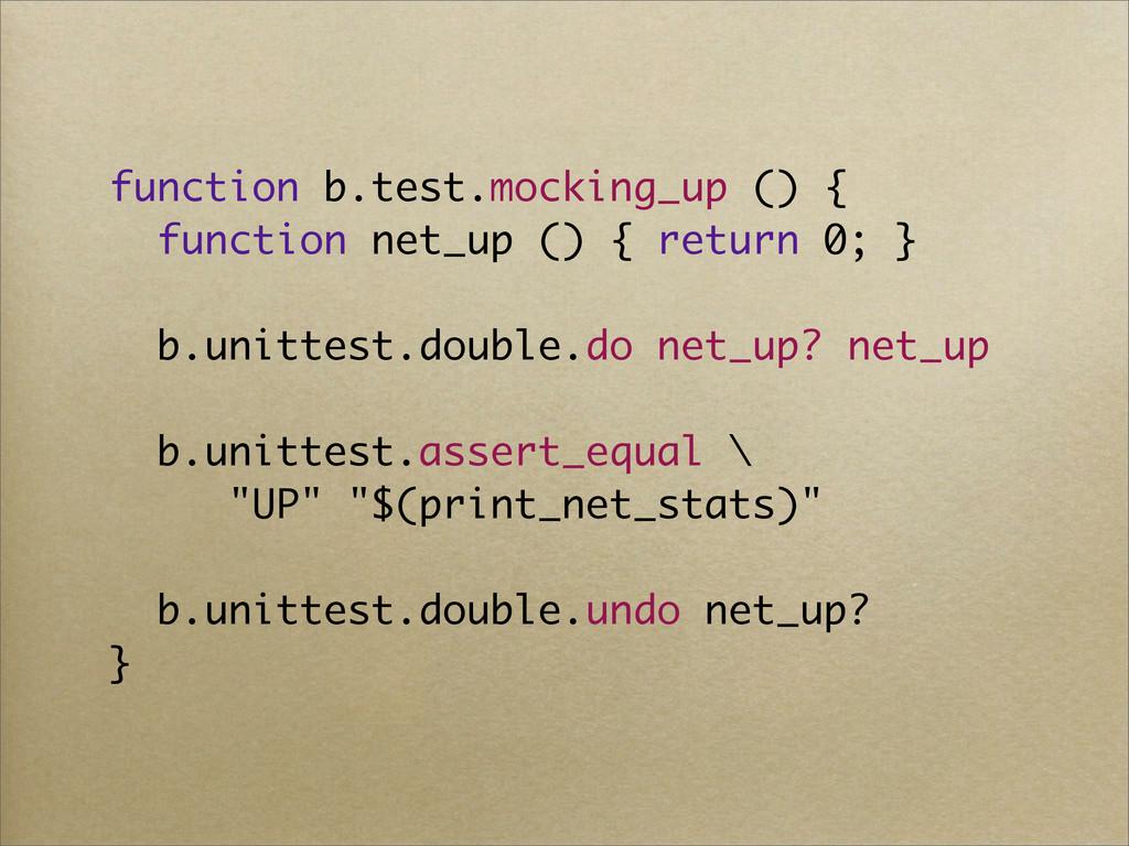 function b.test.mocking_up () { function net_up...
