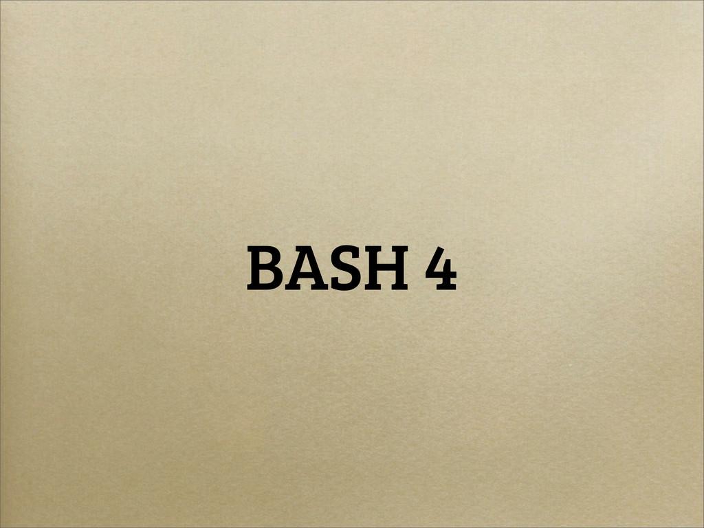 BASH 4