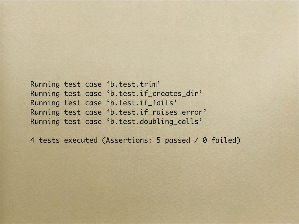 Running test case 'b.test.trim' Running test ca...