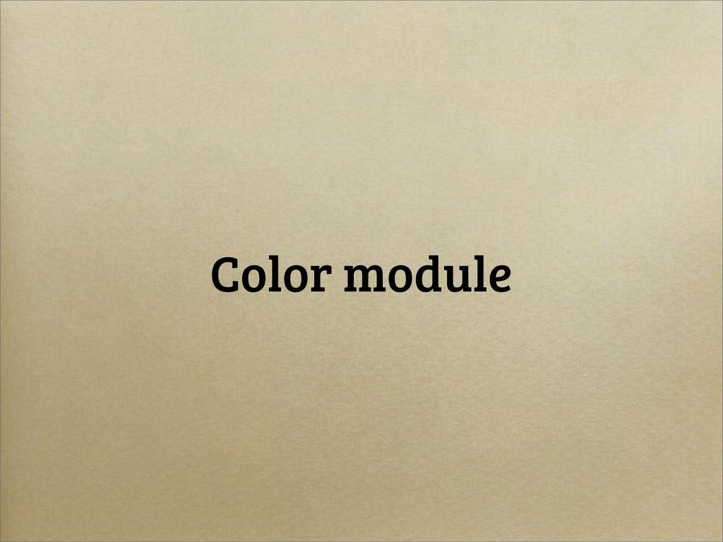 Color module