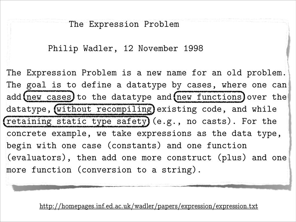 The Expression Problem ! Philip Wadler, 12 Nove...