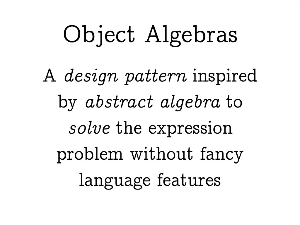 A design pattern inspired by abstract algebra t...