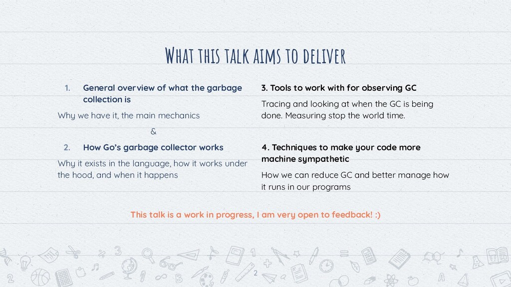What this talk aims to deliver 3. Tools to work...