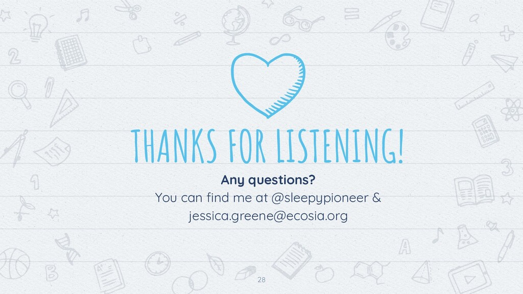 28 THANKS FOR LISTENING! Any questions? You can...