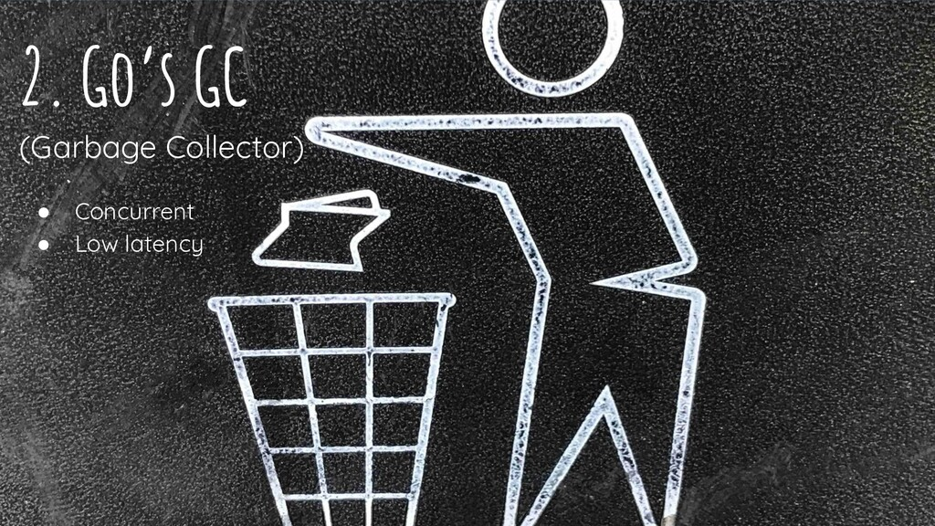 Want big impact? Use big image. 9 (Garbage Coll...