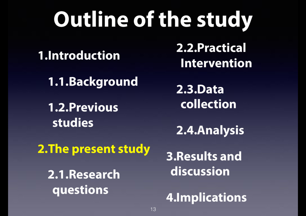 Outline of the study 13 1.Introduction 1.1.Back...