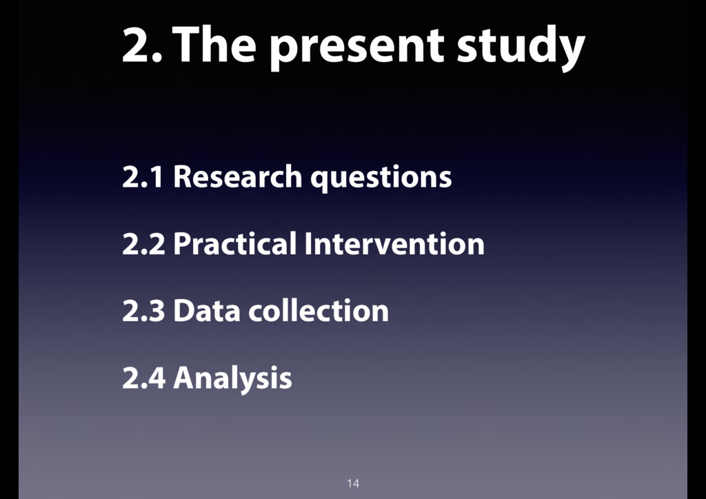 2. The present study 2.1 Research questions 2.2...