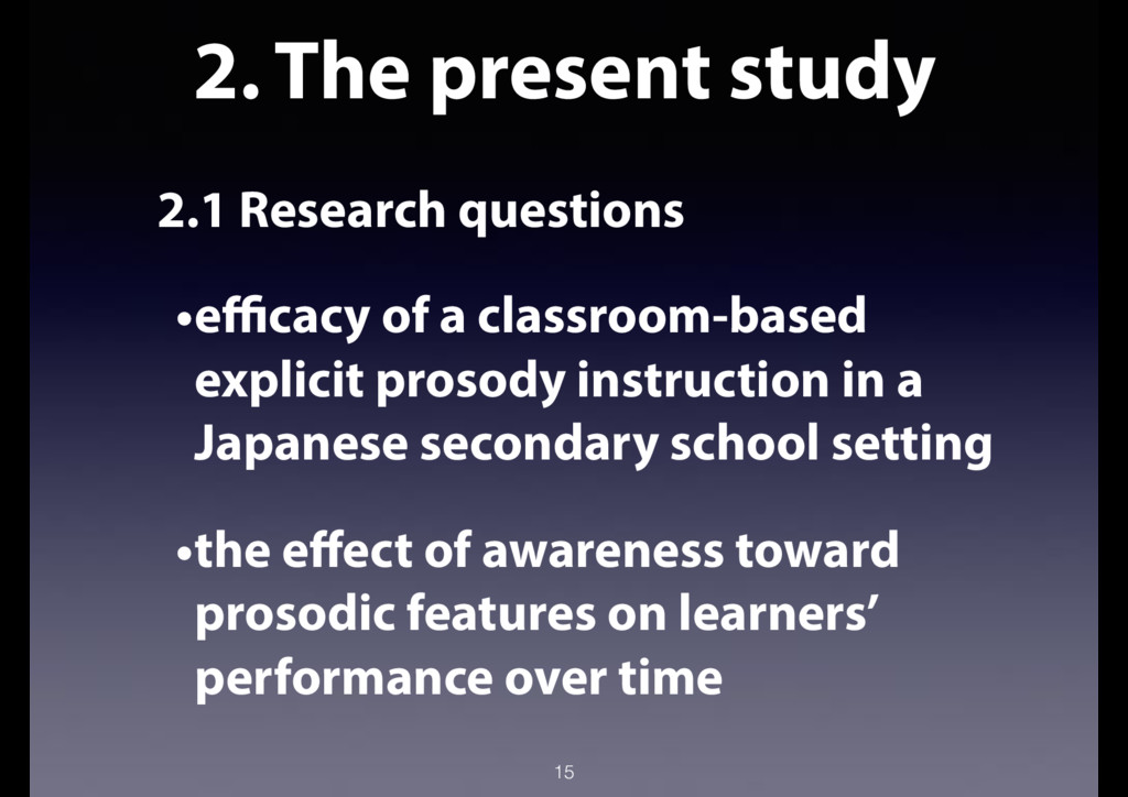 2. The present study 2.1 Research questions •ef...