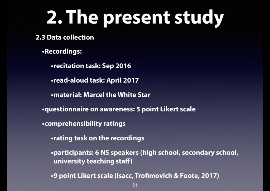 2. The present study 2.3 Data collection •Recor...