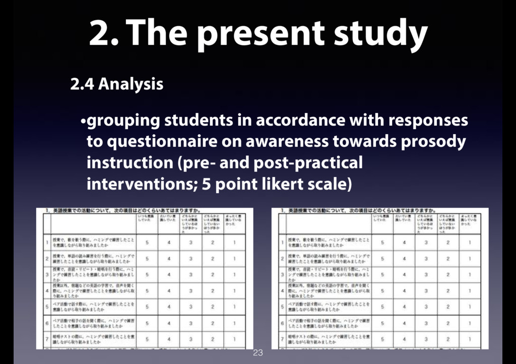 2. The present study 2.4 Analysis •grouping stu...