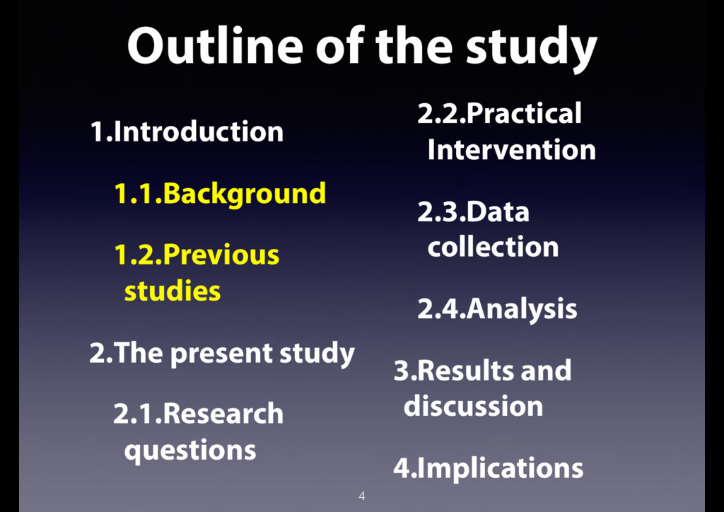 Outline of the study 4 1.Introduction 1.1.Backg...