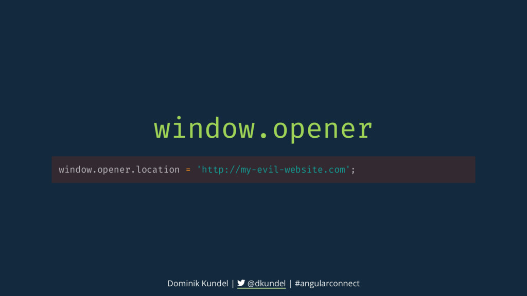 window.opener.location = 'http://my-evil-websit...