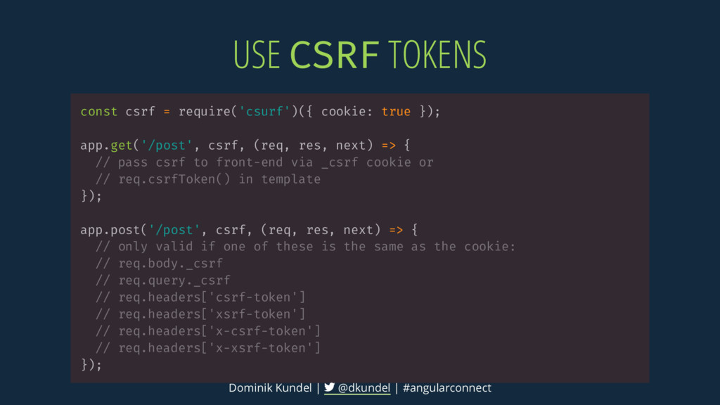 USE TOKENS const csrf = require('csurf')({ cook...