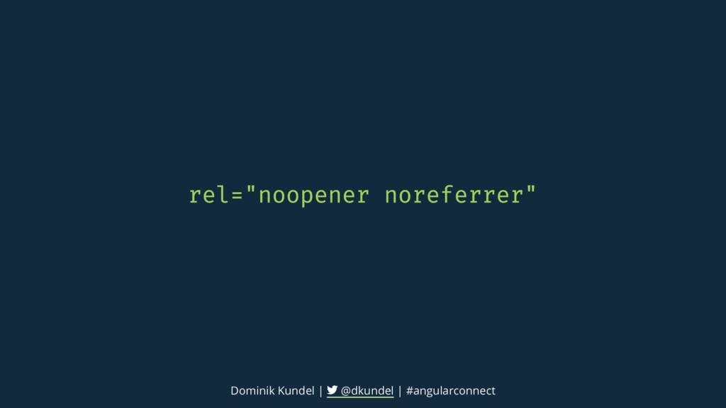 Dominik Kundel | @dkundel | #angularconnect