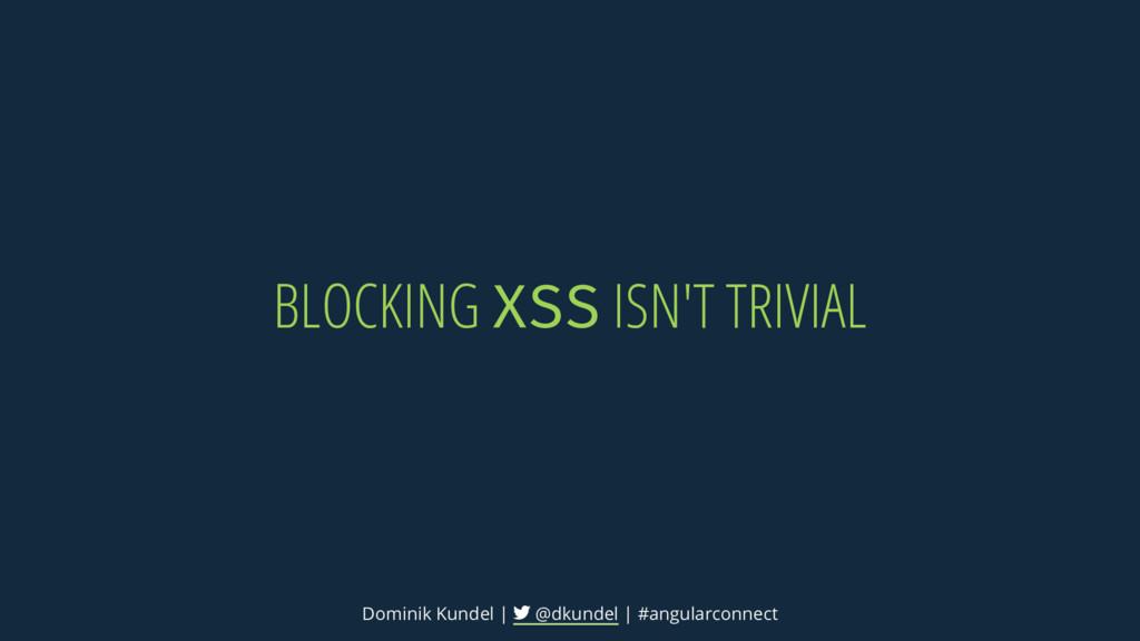 BLOCKING ISN'T TRIVIAL Dominik Kundel | @dkunde...