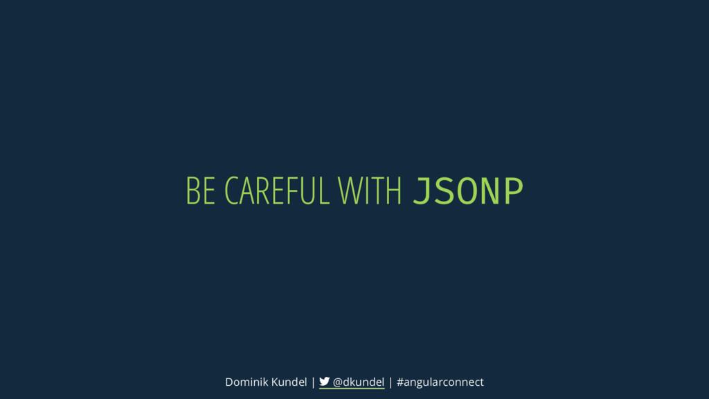 BE CAREFUL WITH Dominik Kundel | @dkundel | #an...