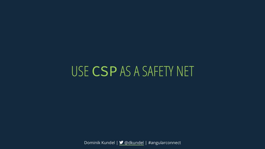 USE AS A SAFETY NET Dominik Kundel | @dkundel |...
