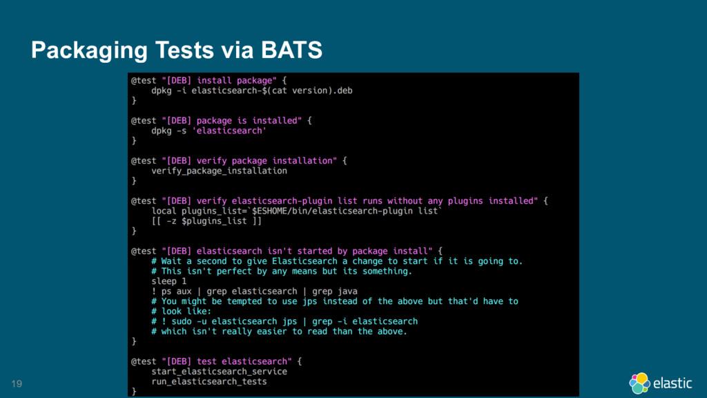 19 Packaging Tests via BATS
