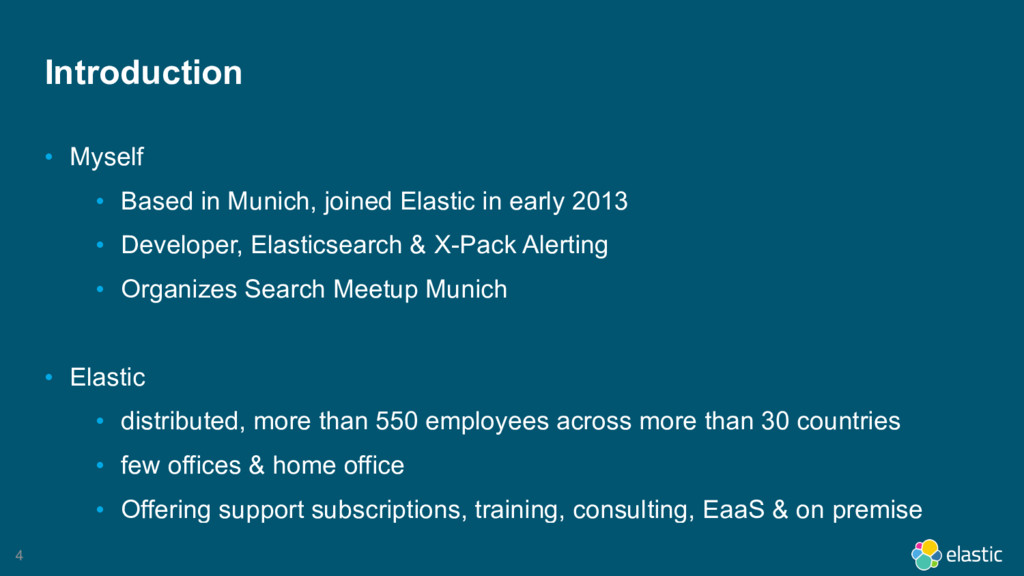 4 Introduction • Myself • Based in Munich, join...