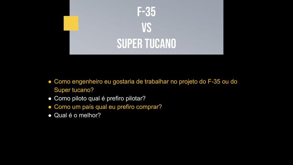 F-35 VS SUPER TUCANO ● Como engenheiro eu gosta...