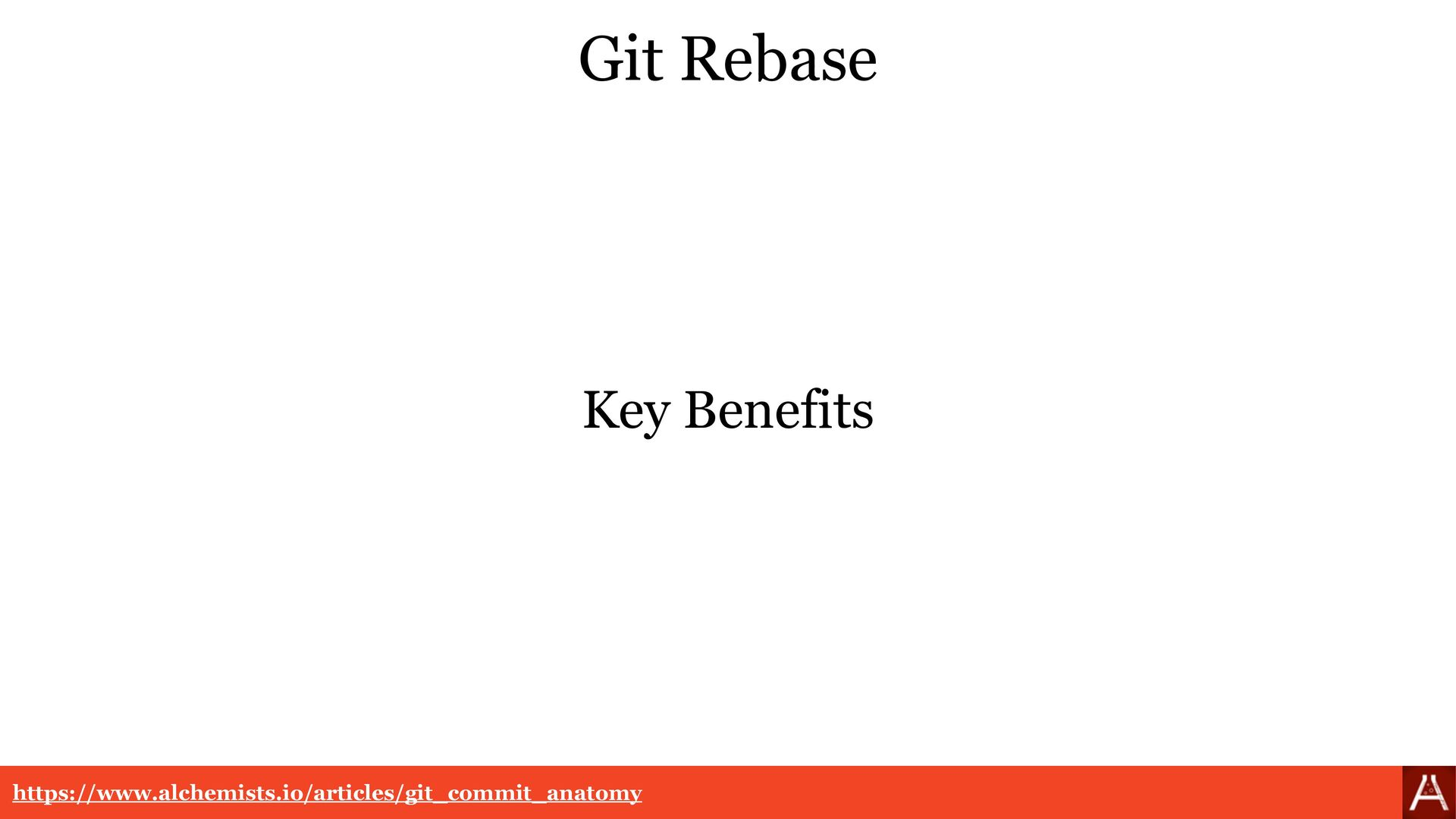 Git Rebase Key Benefits https://www.alchemists....
