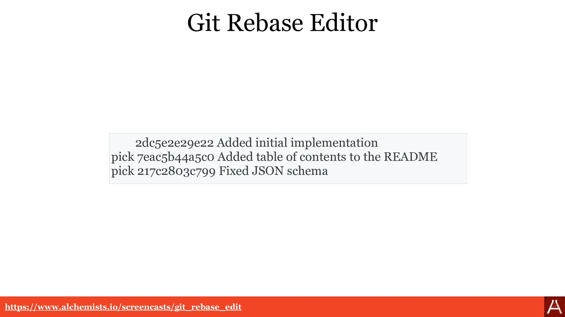 Git Rebase Edit https://www.alchemists.io/scree...