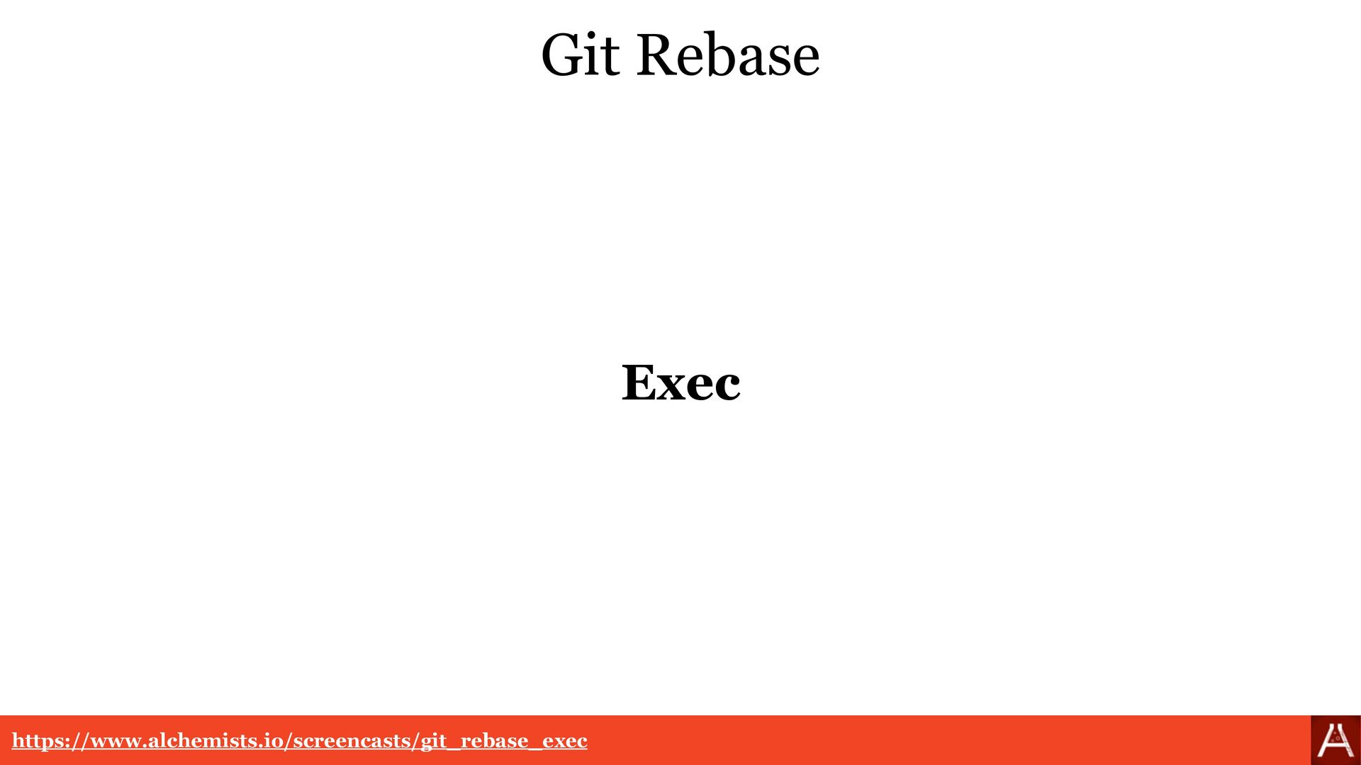 Git Rebase https://www.alchemists.io/screencast...