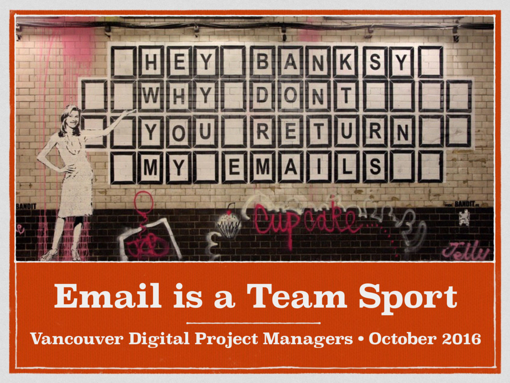 Email is a Team Sport Vancouver Digital Project...