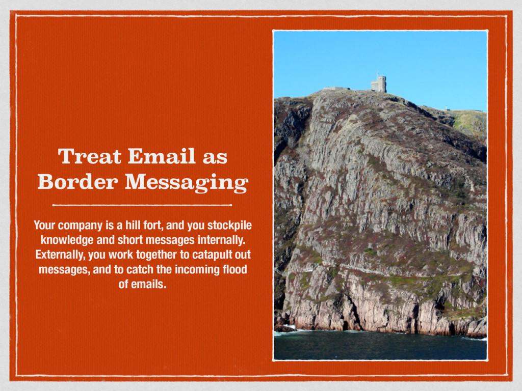 Treat Email as Border Messaging Your company is...