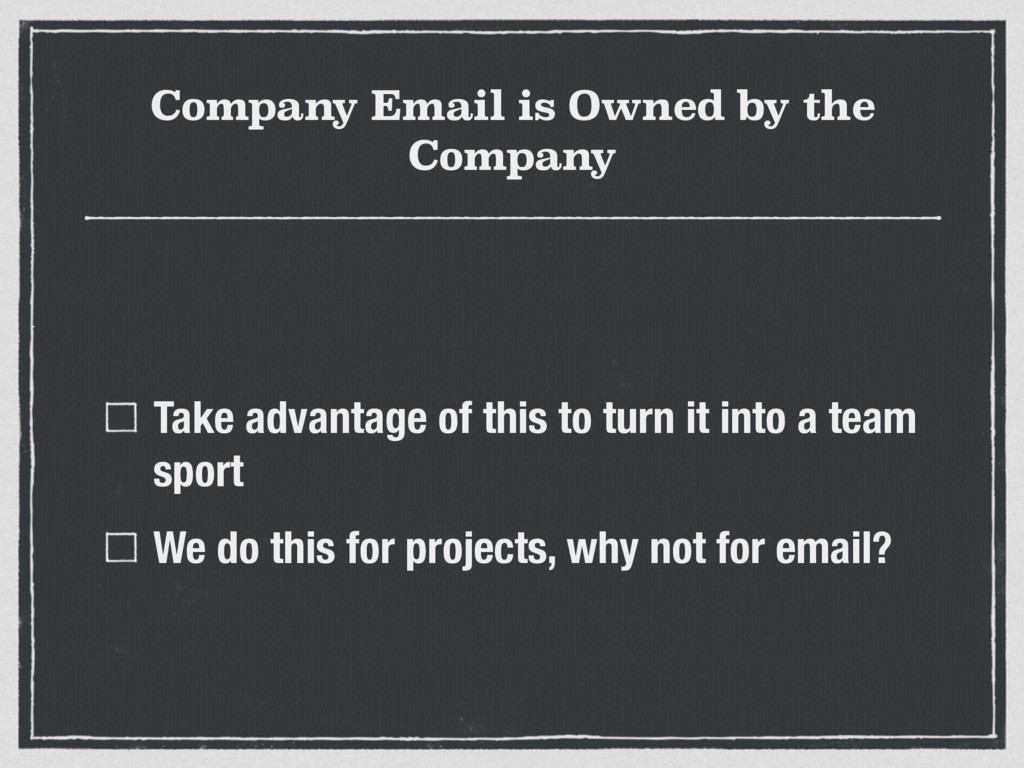 Company Email is Owned by the Company Take adva...