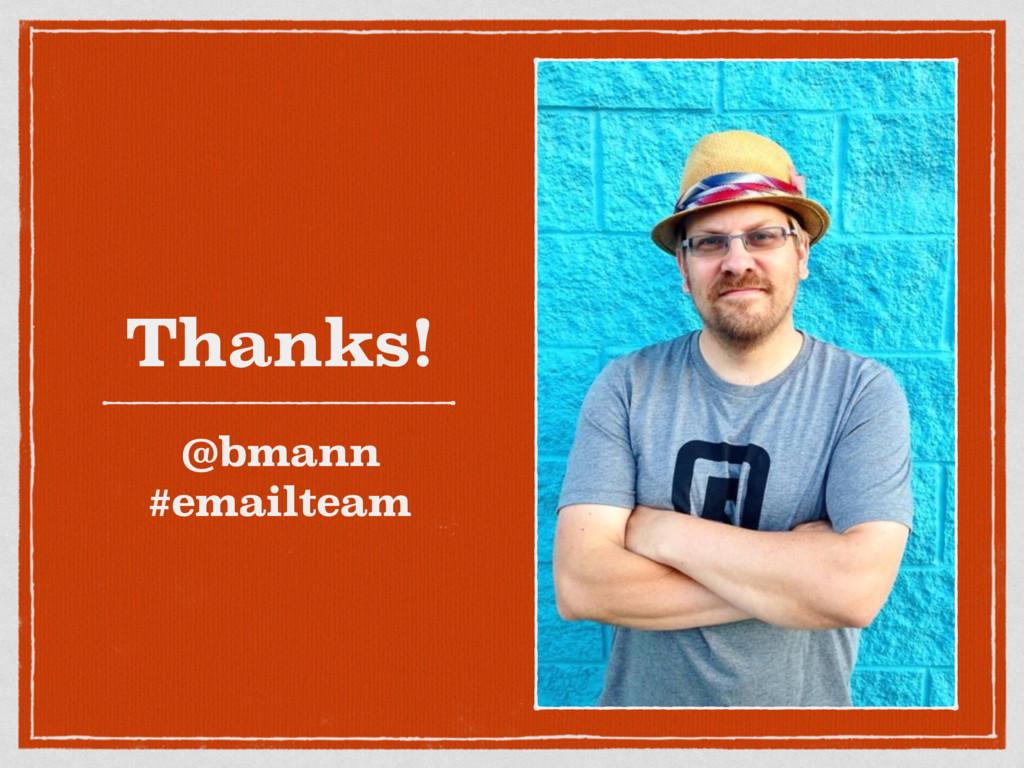 Thanks! @bmann #emailteam