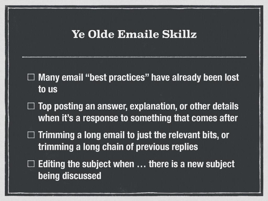 """Ye Olde Emaile Skillz Many email """"best practice..."""