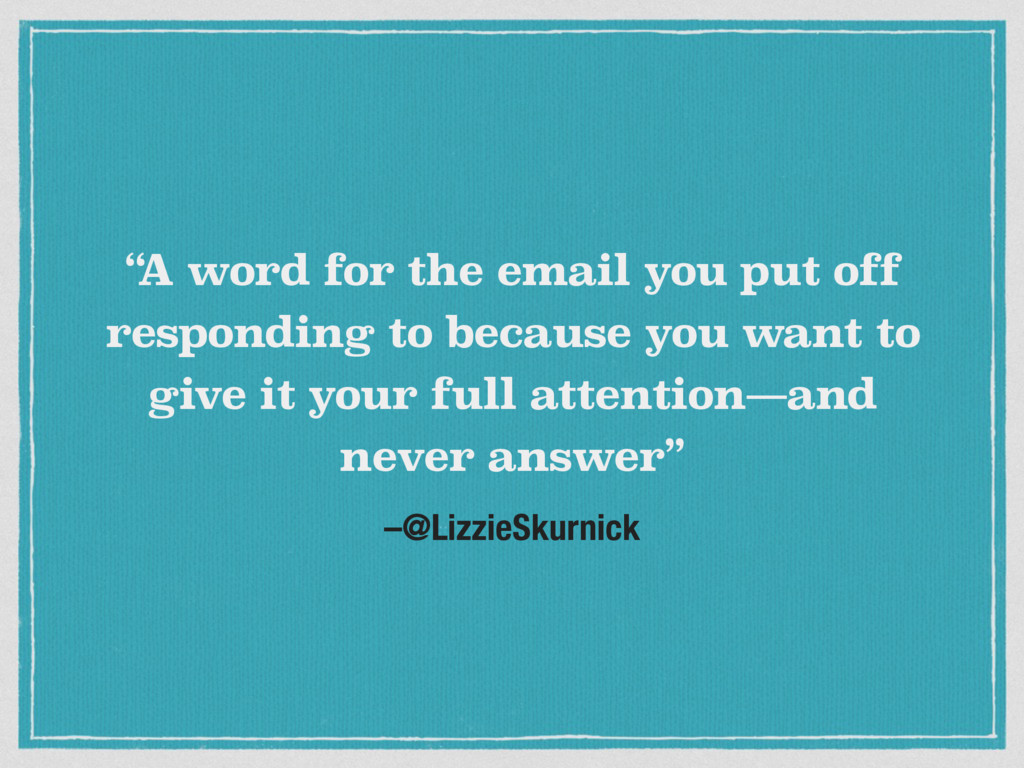 """–@LizzieSkurnick """" A word for the email you put..."""