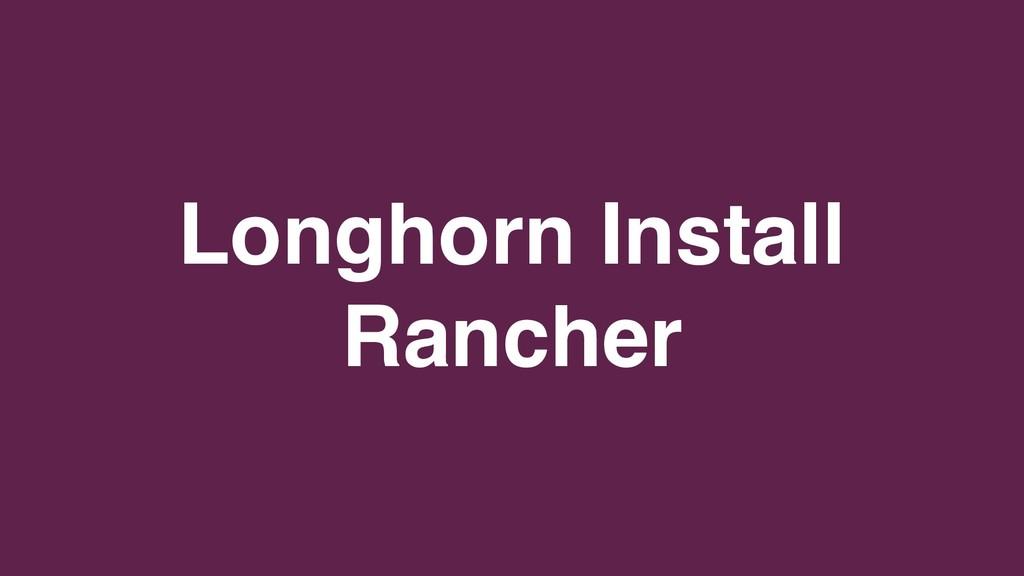 Longhorn Install Rancher