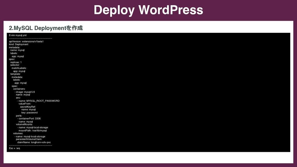 Deploy WordPress $ vim mysql.yml --------------...