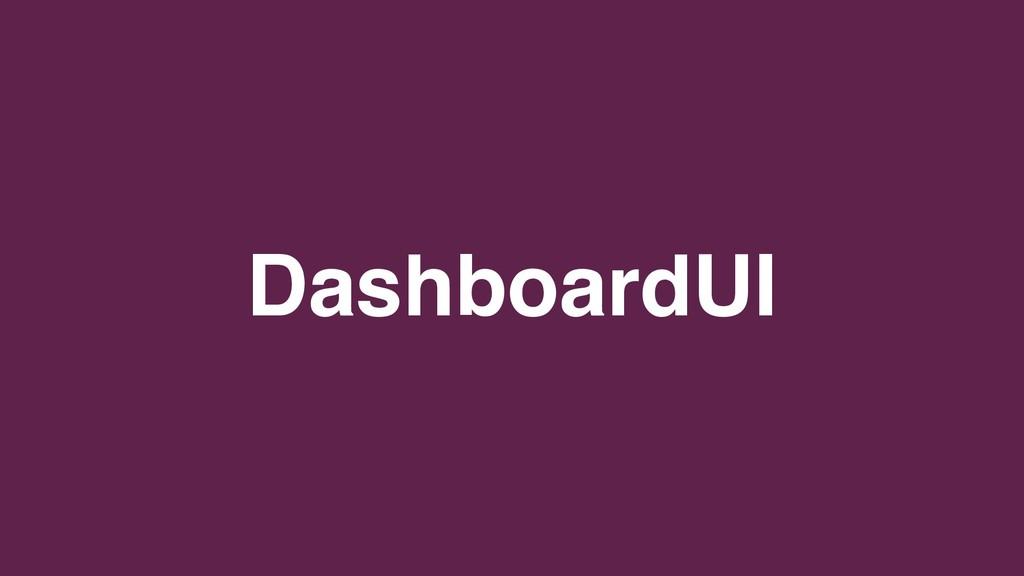 DashboardUI