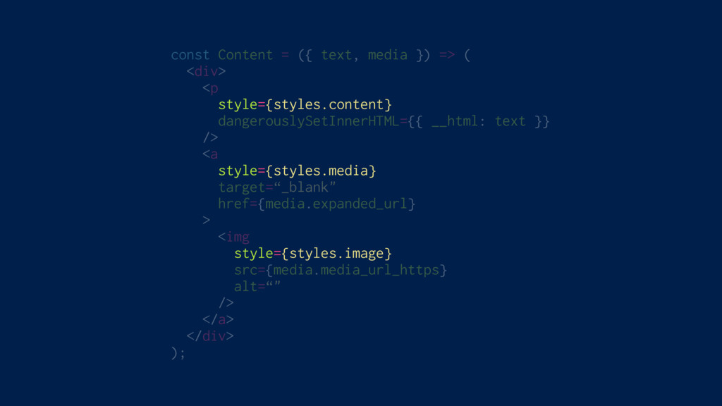 const Content = ({ text, media }) => ( <div> <p...