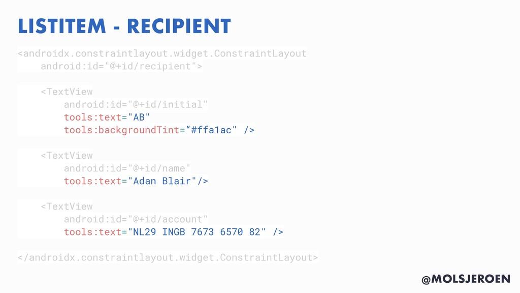 @MOLSJEROEN LISTITEM - RECIPIENT <androidx.cons...